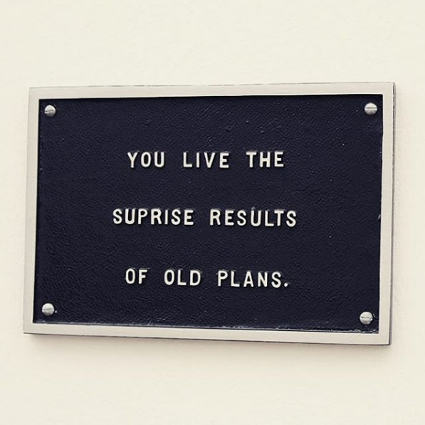 you live the surprise results of old plans